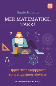 Mer matematikk, takk!