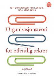 Organisasjonsteori for offentlig sektor, 4. utgave