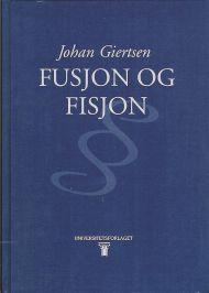 Fusjon og fisjon