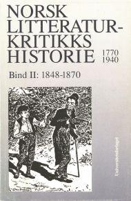 Norsk litteraturkritikks historie 1770-1940. Bd. 2