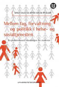 Mellom fag, forvaltning og politikk i helse- og sosialtjenesten