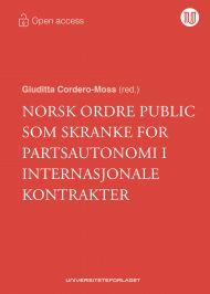 Norsk ordre public som skranke for partsautonomi i internasjonale kontrakter