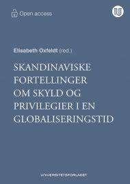 Skandinaviske fortellinger om skyld og privilegier i en globaliseringstid