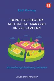 Barnehageeigarar mellom stat, marknad og sivilsamfunn