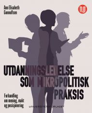 Utdanningsledelse som mikropolitisk praksis