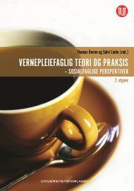 Vernepleiefaglig teori og praksis