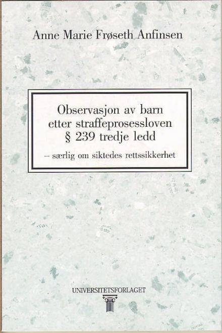 Observasjon av barn etter straffeprosessloven § 239 tredje ledd
