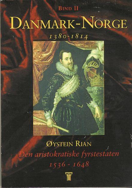 Danmark-Norge 1380-1814. Bd. 2