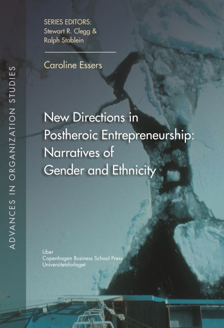 New Directions in Postheroic Entrepreneurship:Narratives of Gender and Ethnicity