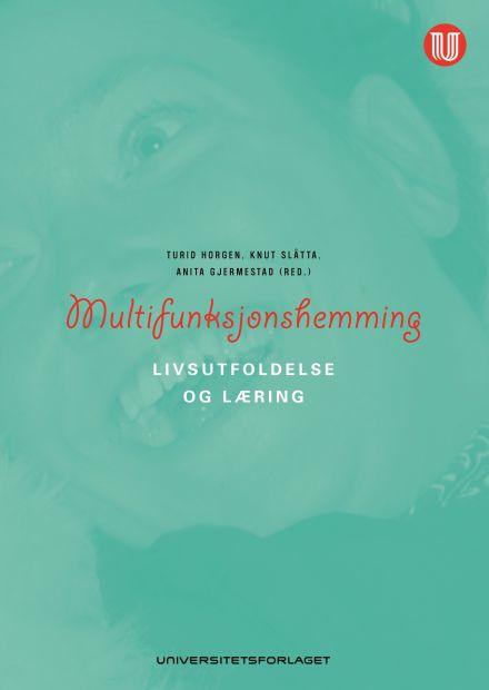 Multifunksjonshemming - livsutfoldelse og læring