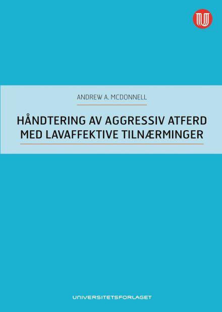Håndtering av aggressiv atferd med lavaffektive tilnærminger