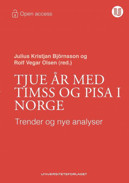 Tjue år med TIMSS og PISA i Norge