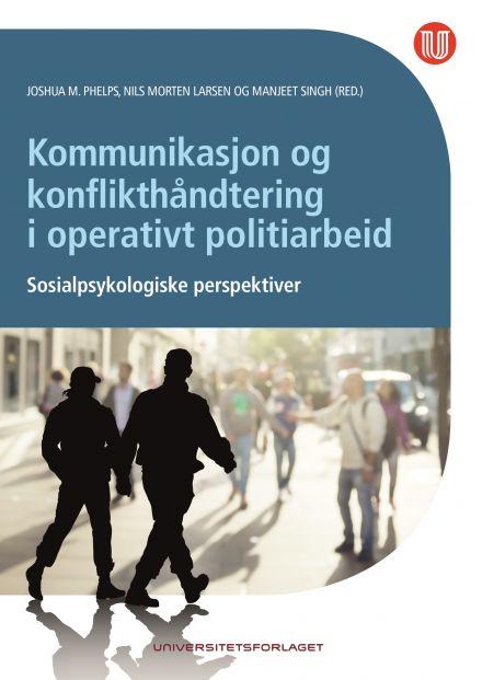 Kommunikasjon og konflikthåndtering i operativt politiarbeid