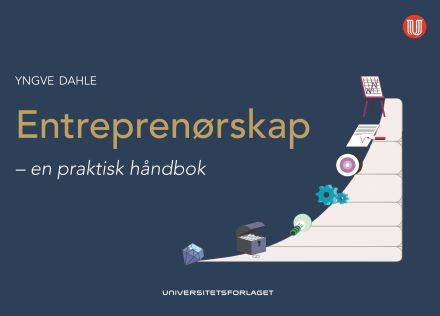 Entreprenørskap - en praktisk håndbok