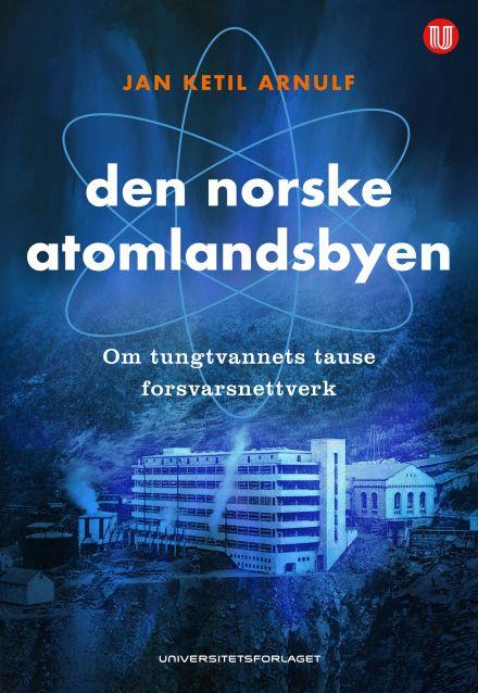 Den norske atomlandsbyen